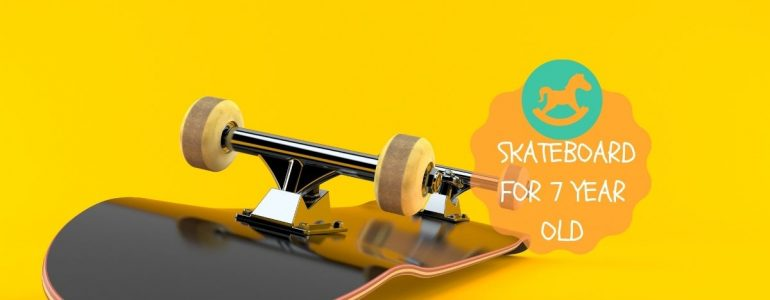 best skateboard for 7 year old beginner