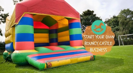 how to start your own bouncy castle business